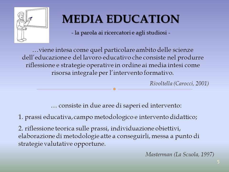 MEDIA EDUCATION - la parola ai ricercatori e agli studiosi - …viene intesa come quel particolare ambito delle scienze dell'educazione e del lavoro edu