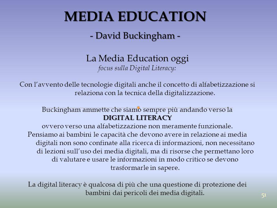 MEDIA EDUCATION - David Buckingham - La Media Education oggi focus sulla Digital Literacy: Con l'avvento delle tecnologie digitali anche il concetto d