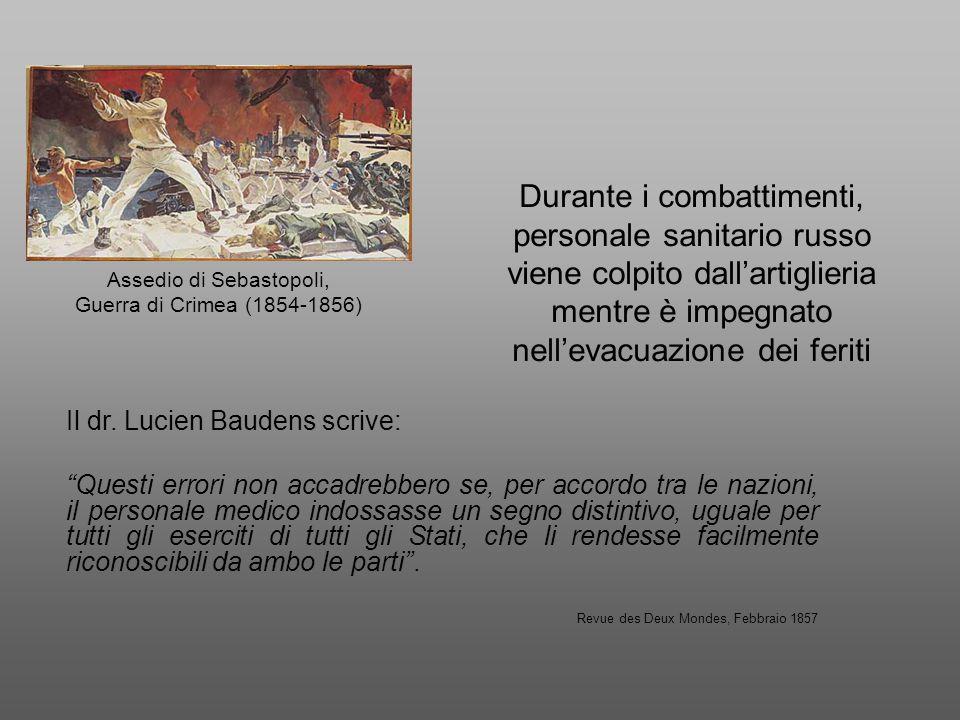 """Assedio di Sebastopoli, Guerra di Crimea (1854-1856) Il dr. Lucien Baudens scrive: """"Questi errori non accadrebbero se, per accordo tra le nazioni, il"""