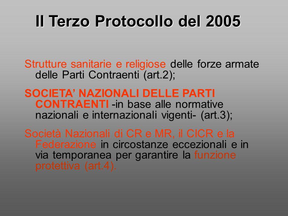 Il Terzo Protocollo del 2005 Strutture sanitarie e religiose delle forze armate delle Parti Contraenti (art.2); SOCIETA' NAZIONALI DELLE PARTI CONTRAE
