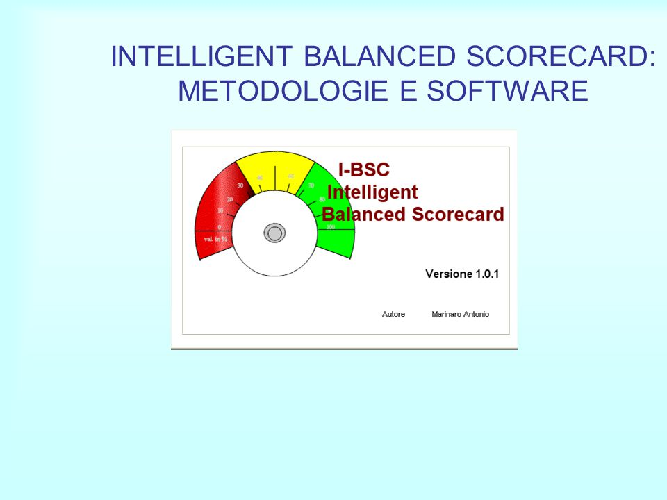 INTELLIGENT BALANCED SCORECARD: METODOLOGIE E SOFTWARE
