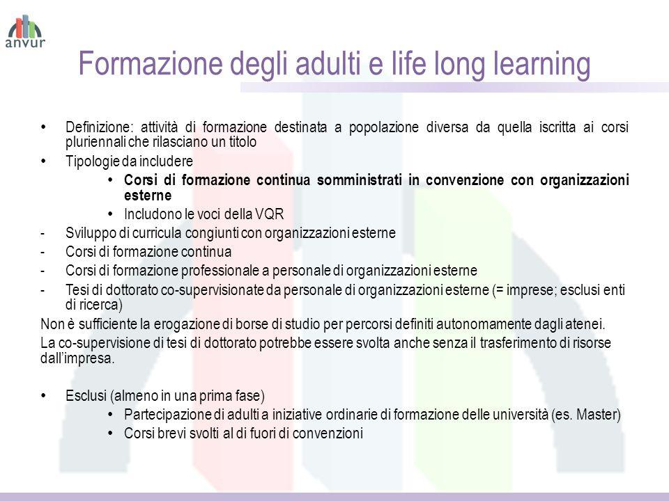 Formazione degli adulti e life long learning Definizione: attività di formazione destinata a popolazione diversa da quella iscritta ai corsi plurienna