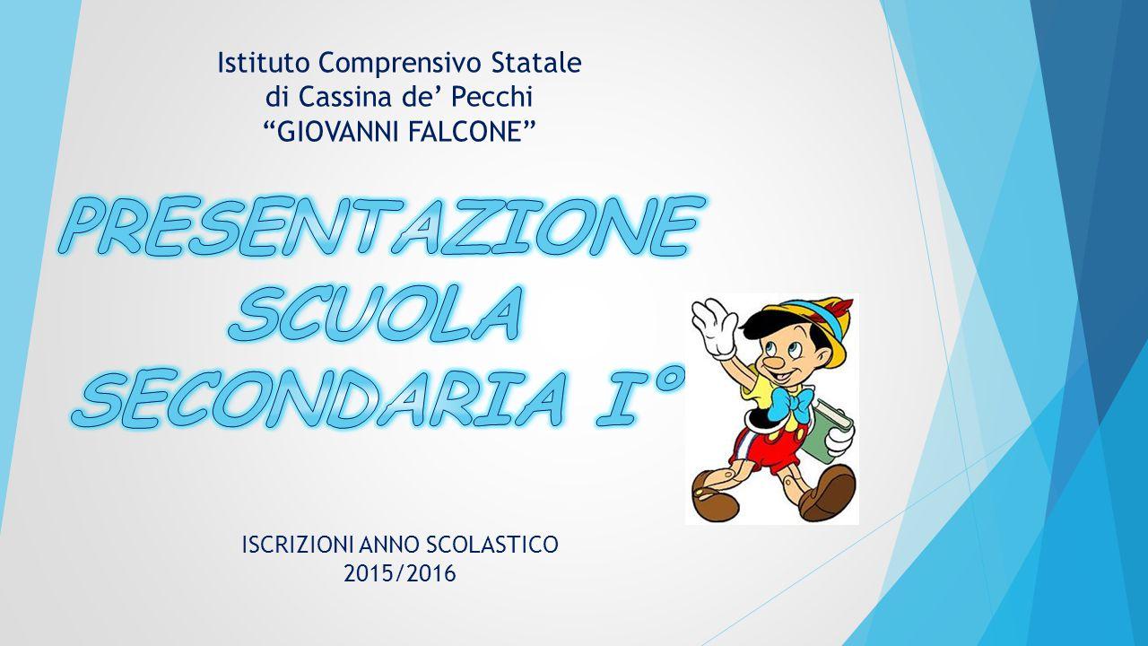 """ISCRIZIONI ANNO SCOLASTICO 2015/2016 Istituto Comprensivo Statale di Cassina de' Pecchi """"GIOVANNI FALCONE"""""""