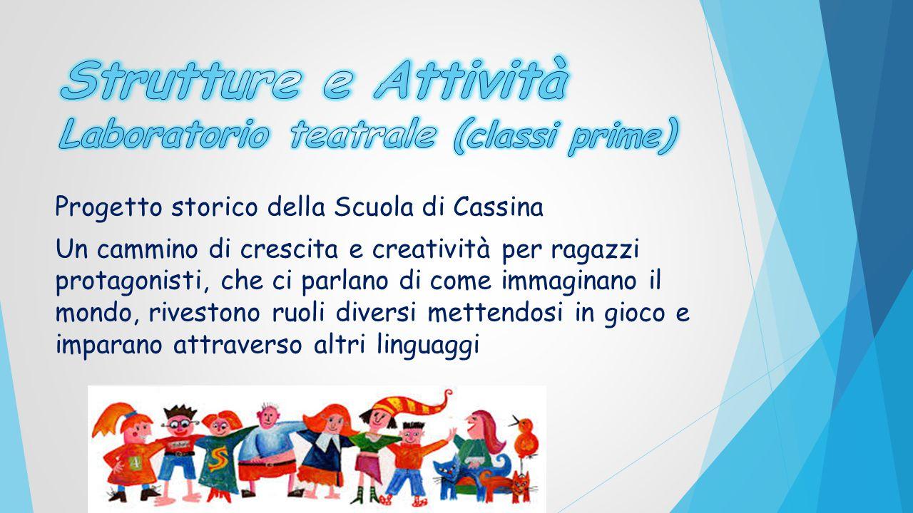 Progetto storico della Scuola di Cassina Un cammino di crescita e creatività per ragazzi protagonisti, che ci parlano di come immaginano il mondo, riv