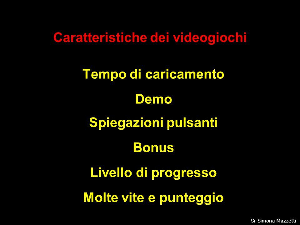 Tempo di caricamento Demo Caratteristiche dei videogiochi Spiegazioni pulsanti Bonus Livello di progresso Molte vite e punteggio 11Sr Simona Mazzetti