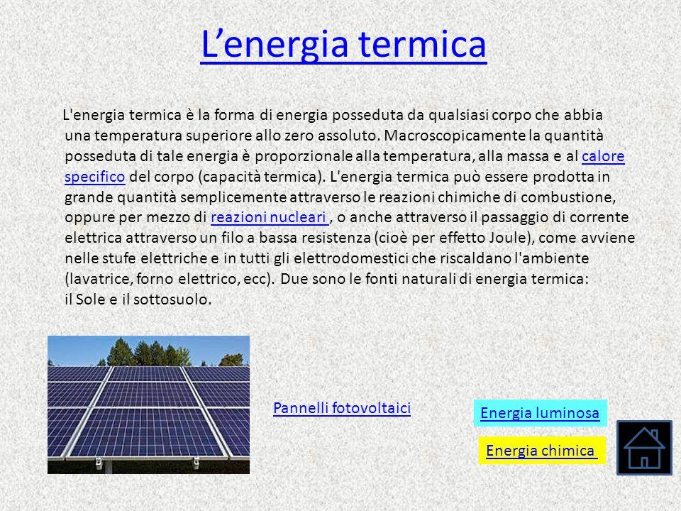 L'energia termica L'energia termica è la forma di energia posseduta da qualsiasi corpo che abbia una temperatura superiore allo zero assoluto. Macrosc