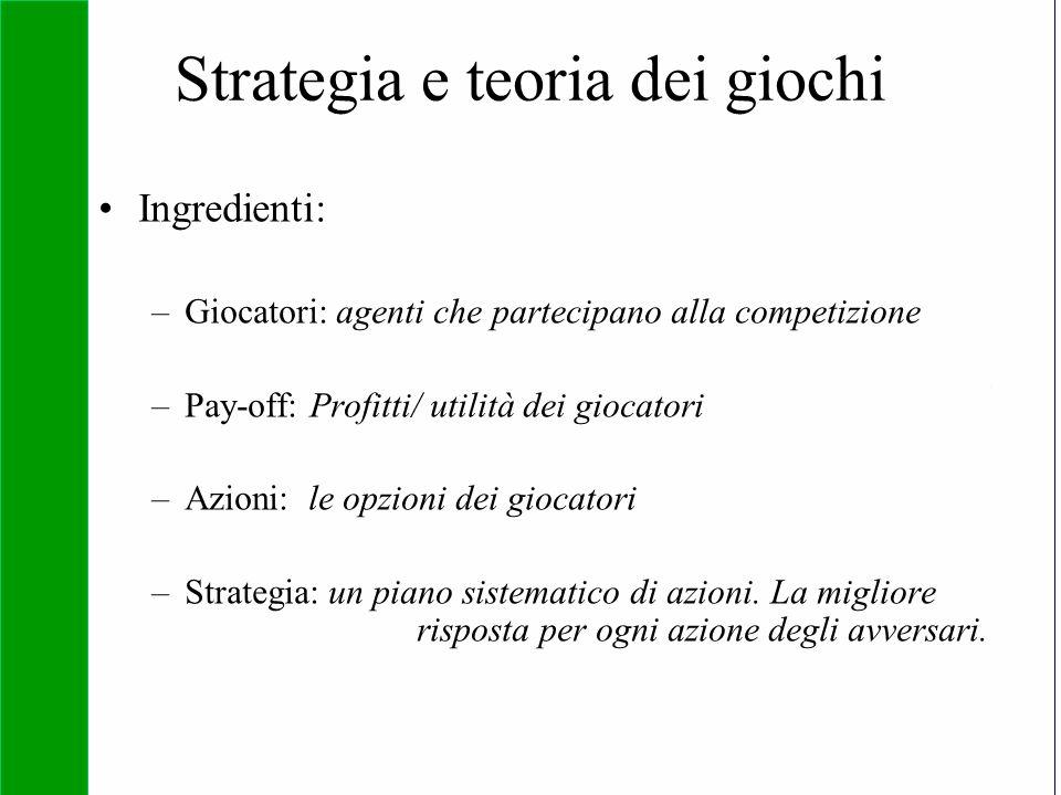 Copyright SDA Bocconi 2005 Competing Technologies, Network Externalities …n 3 Strategia e teoria dei giochi Ingredienti: –Giocatori: agenti che partec