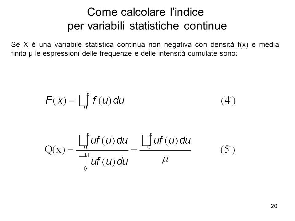 20 Se X è una variabile statistica continua non negativa con densità f(x) e media finita μ le espressioni delle frequenze e delle intensità cumulate s