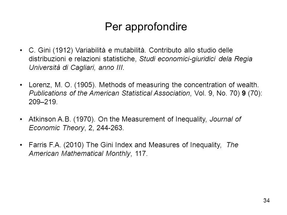 34 Per approfondire C. Gini (1912) Variabilità e mutabilità. Contributo allo studio delle distribuzioni e relazioni statistiche, Studi economici-giuri