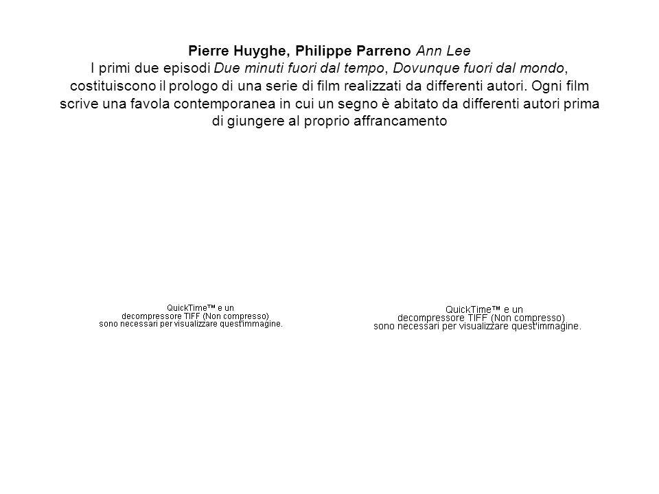 Pierre Huyghe, Philippe Parreno Ann Lee I primi due episodi Due minuti fuori dal tempo, Dovunque fuori dal mondo, costituiscono il prologo di una seri