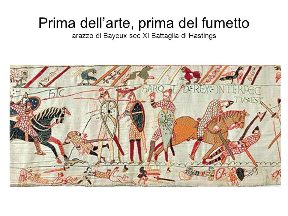 Prima dell'arte, prima del fumetto arazzo di Bayeux sec XI Battaglia di Hastings