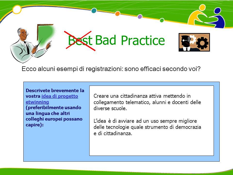 Best Practice Ecco alcuni esempi di registrazioni: sono efficaci secondo voi.