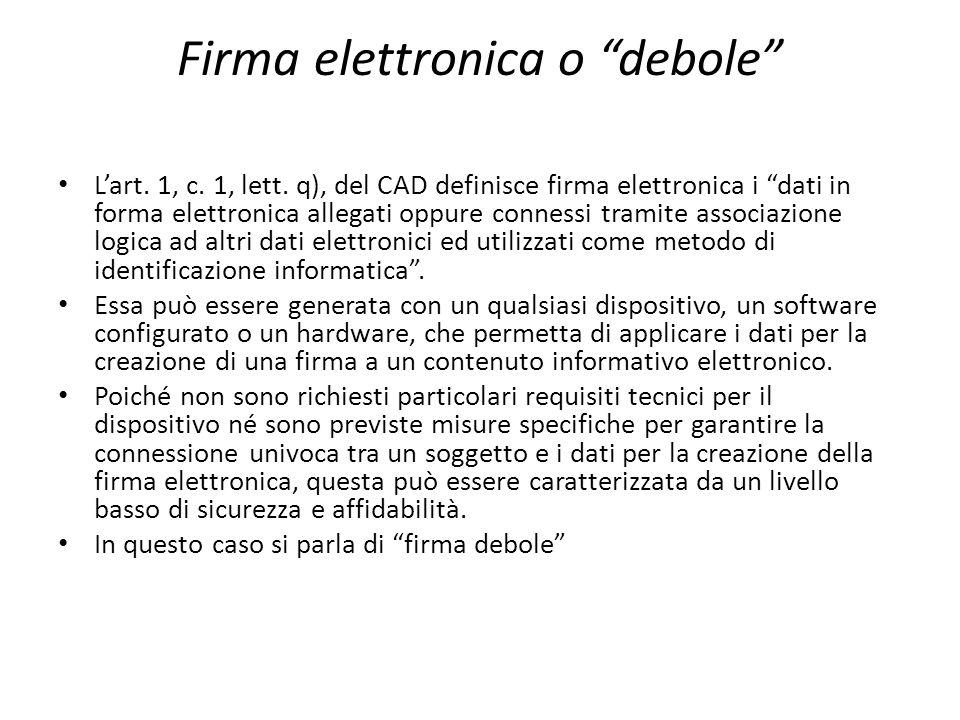 Firma elettronica o debole L'art.1, c. 1, lett.