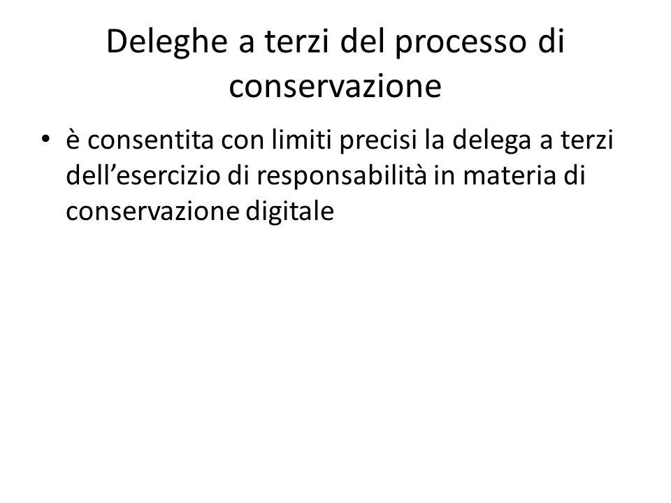 Deleghe a terzi del processo di conservazione è consentita con limiti precisi la delega a terzi dell'esercizio di responsabilità in materia di conservazione digitale