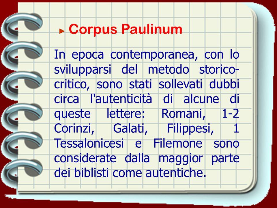 Le tredici lettere di Paolo del Nuovo Testamento sono scritte in greco. Tradizionalmente sono considerate redatte tra gli anni 50 e 60, durante il suo