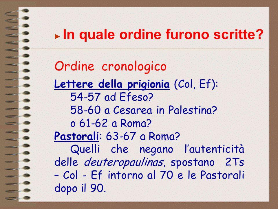 """Durante il """"secondo"""" viaggio: 1Ts (51-52), 2Ts? (51-52). Durante il """"terzo"""" viaggio: ad Efeso (54-57): Gal, Fil, Fm, 1Cor (57); in Macedonia: 2Cor (57"""