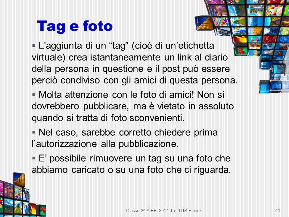 """41 Tag e foto  L'aggiunta di un """"tag"""" (cioè di un'etichetta virtuale) crea istantaneamente un link al diario della persona in questione e il post può"""