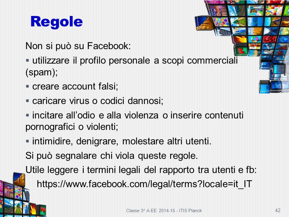 42 Regole Non si può su Facebook:  utilizzare il profilo personale a scopi commerciali (spam);  creare account falsi;  caricare virus o codici dann