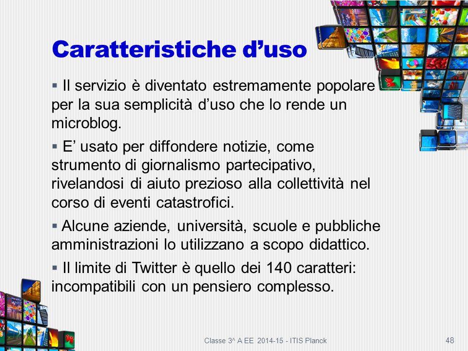 48 Caratteristiche d'uso  Il servizio è diventato estremamente popolare per la sua semplicità d'uso che lo rende un microblog.  E' usato per diffond