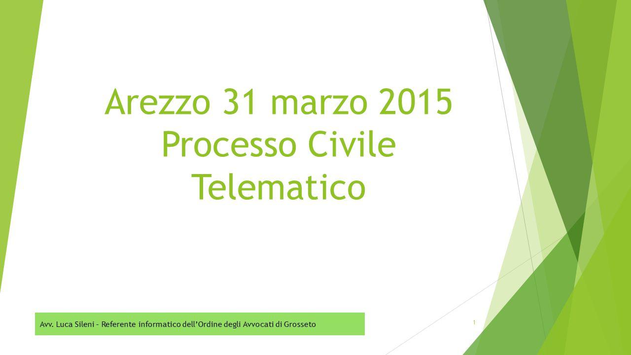 Arezzo 31 marzo 2015 Processo Civile Telematico 1
