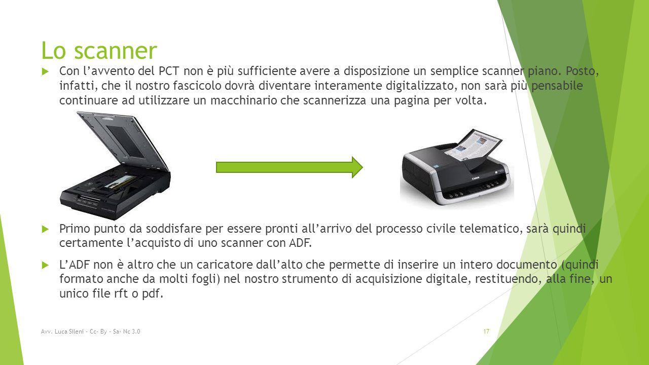Lo scanner  Con l'avvento del PCT non è più sufficiente avere a disposizione un semplice scanner piano.