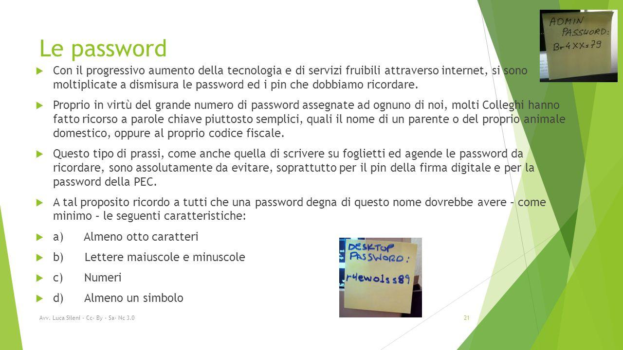 Le password  Con il progressivo aumento della tecnologia e di servizi fruibili attraverso internet, si sono moltiplicate a dismisura le password ed i pin che dobbiamo ricordare.