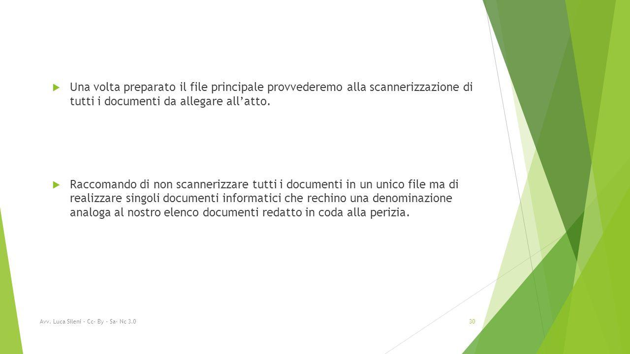  Una volta preparato il file principale provvederemo alla scannerizzazione di tutti i documenti da allegare all'atto.