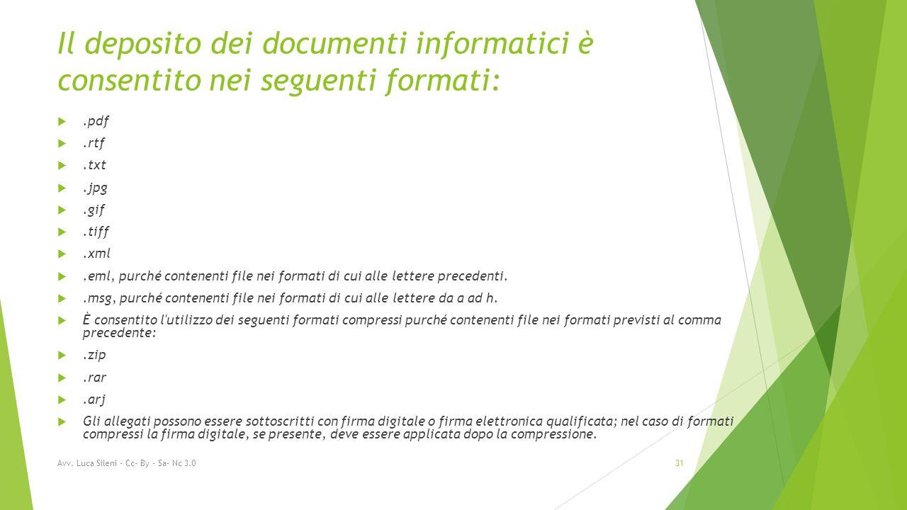 Il deposito dei documenti informatici è consentito nei seguenti formati: .pdf .rtf .txt .jpg .gif .tiff .xml .eml, purché contenenti file nei formati di cui alle lettere precedenti.
