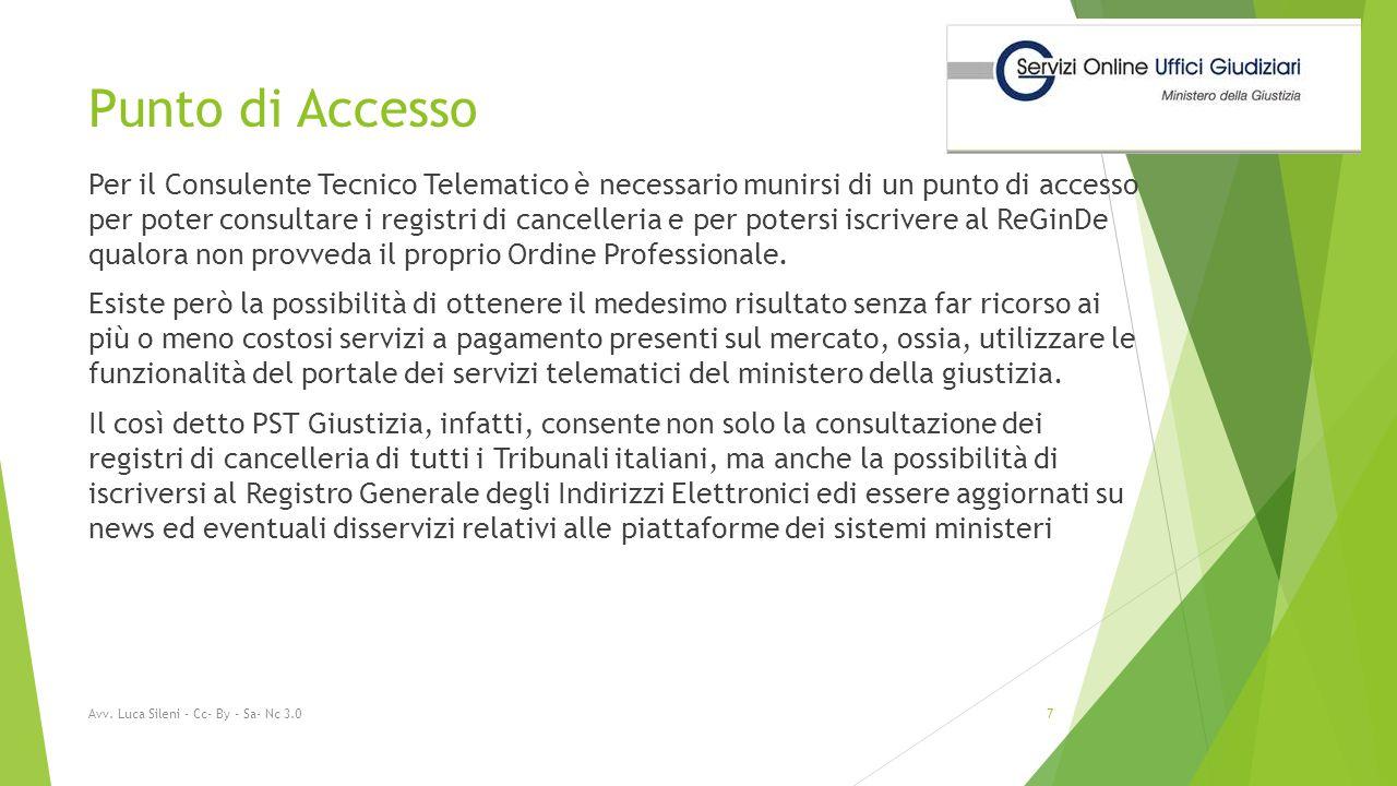 Punto di Accesso Per il Consulente Tecnico Telematico è necessario munirsi di un punto di accesso per poter consultare i registri di cancelleria e per potersi iscrivere al ReGinDe qualora non provveda il proprio Ordine Professionale.