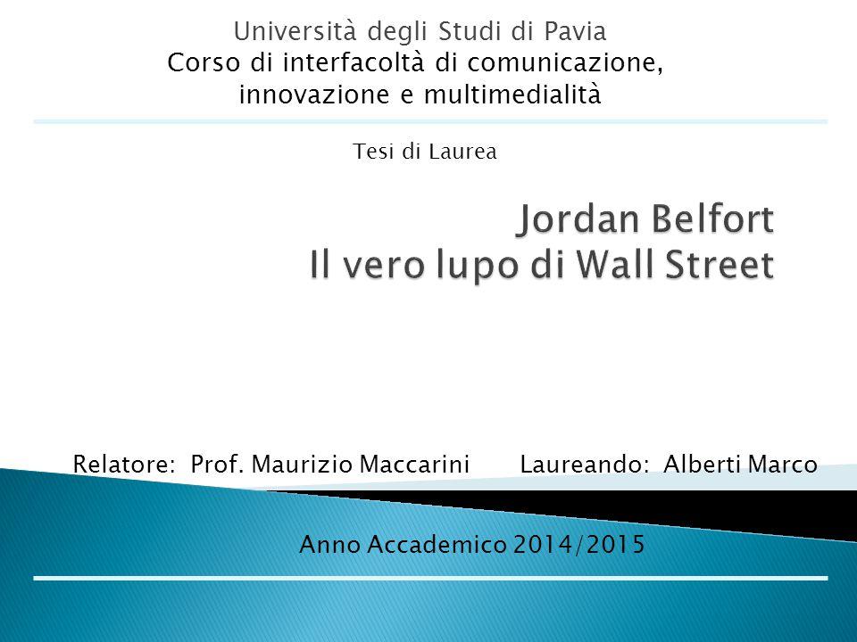 Università degli Studi di Pavia Corso di interfacoltà di comunicazione, innovazione e multimedialità Tesi di Laurea Relatore: Prof. Maurizio Maccarini