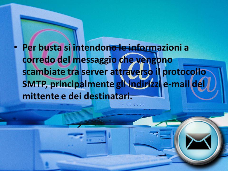 Le intestazioni sono informazioni di servizio che servono a controllare l invio del messaggio, o a tener traccia delle manipolazioni che subisce.