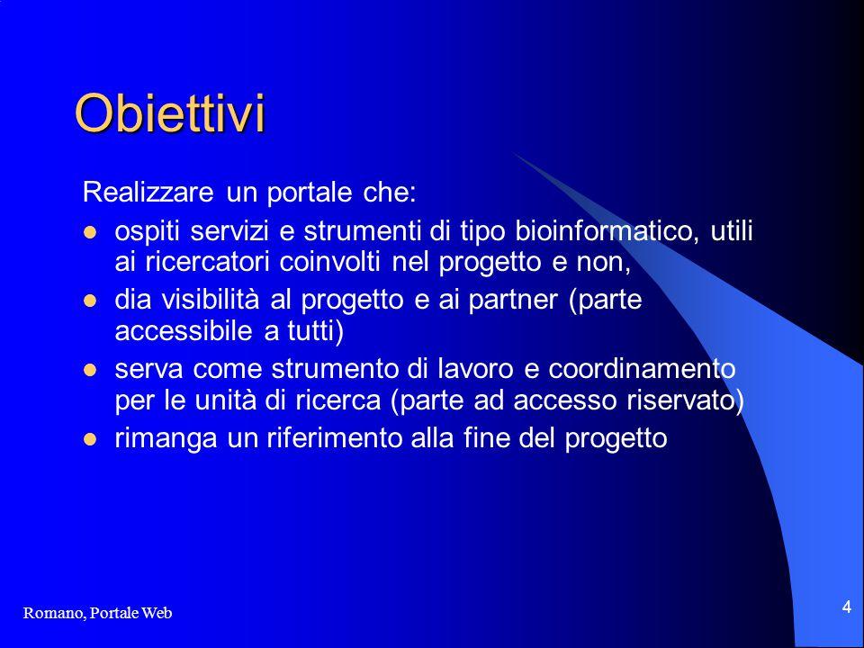 Romano, Portale Web 5 Organizzazione non solo portale, contenuti propri gestione comune siti mirror per garantire servizio e prestazioni software ingombranti non replicati