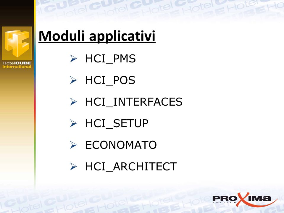  HCI_PMS  HCI_POS  HCI_INTERFACES  HCI_SETUP  ECONOMATO  HCI_ARCHITECT Moduli applicativi
