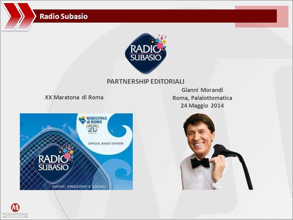Radio Subasio PARTNERSHIP EDITORIALI XX Maratona di Roma Gianni Morandi Roma, Palalottomatica 24 Maggio 2014