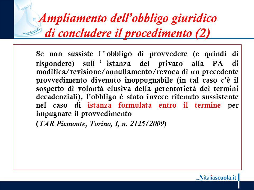 Ampliamento dell'obbligo giuridico di concludere il procedimento (2) Se non sussiste l'obbligo di provvedere (e quindi di rispondere) sull'istanza del