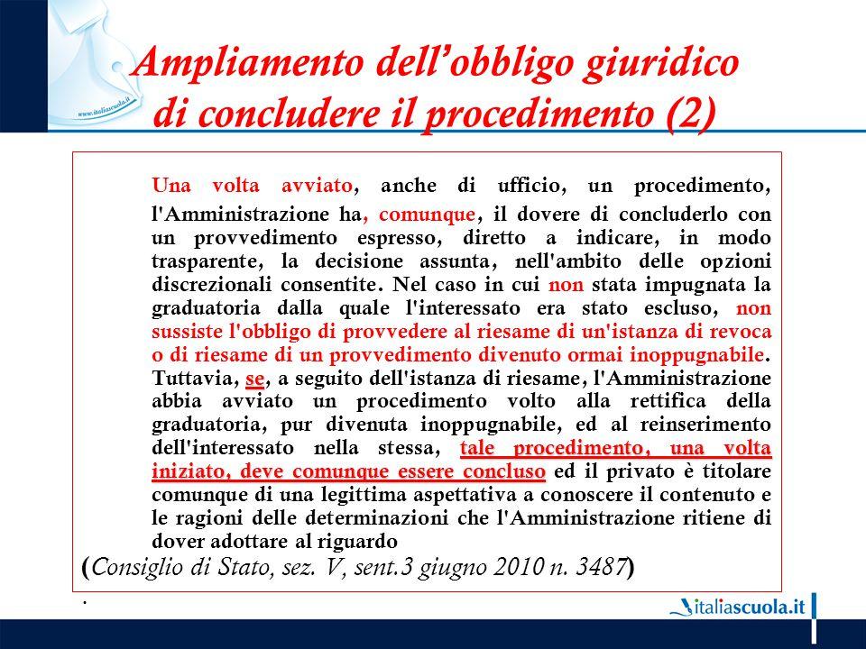 Ampliamento dell'obbligo giuridico di concludere il procedimento (2) se tale procedimento, una volta iniziato, deve comunque essere concluso Una volta