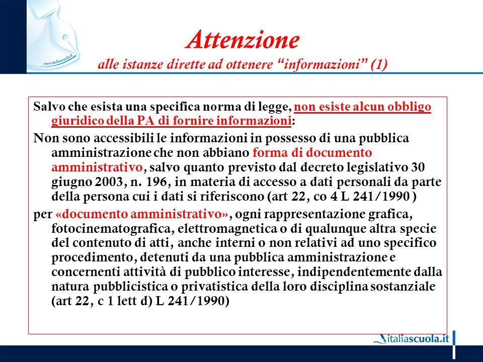 """Attenzione alle istanze dirette ad ottenere """"informazioni"""" (1) Salvo che esista una specifica norma di legge, non esiste alcun obbligo giuridico della"""