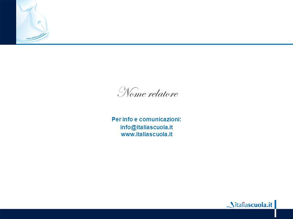 Nome relatore Per info e comunicazioni: info@italiascuola.it www.italiascuola.it