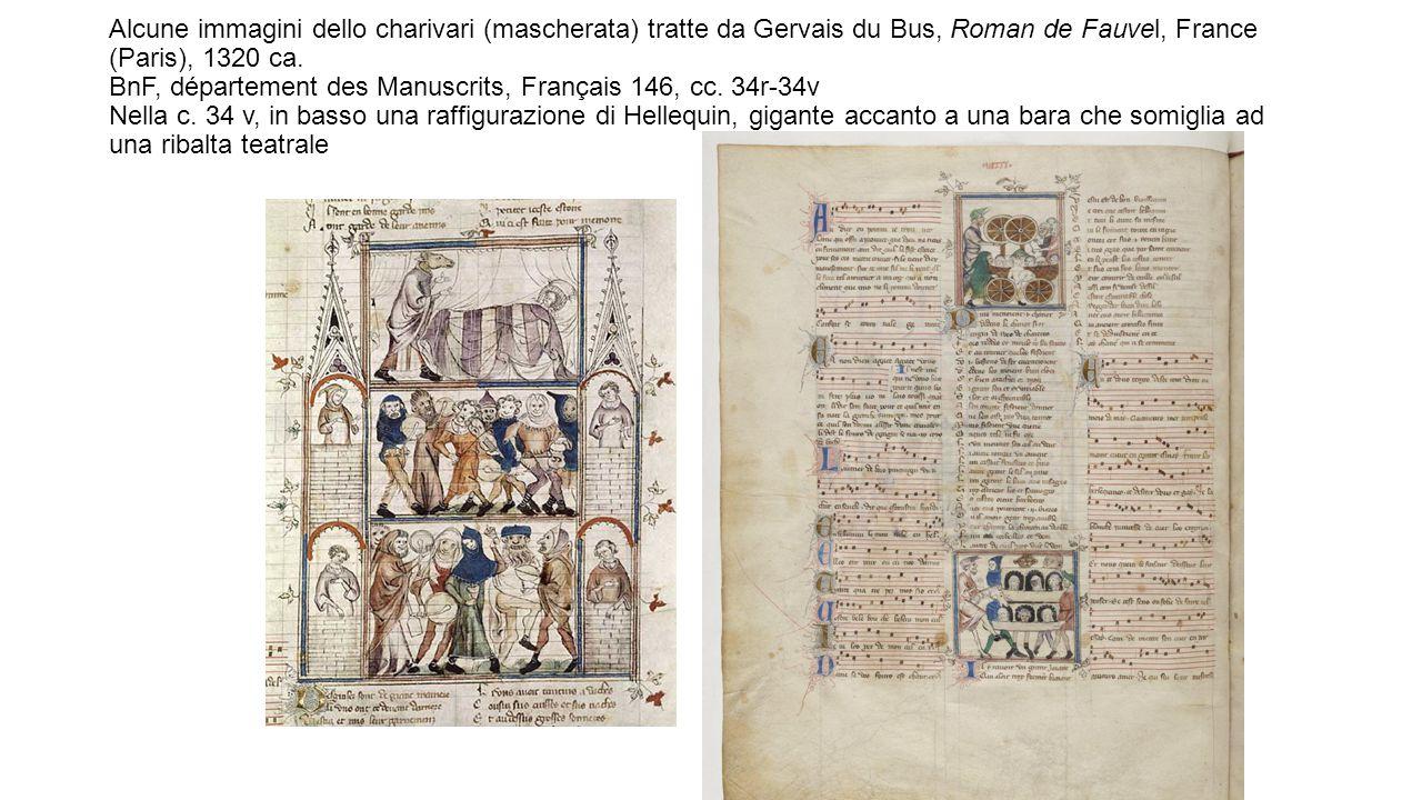 Alcune immagini dello charivari (mascherata) tratte da Gervais du Bus, Roman de Fauvel, France (Paris), 1320 ca.