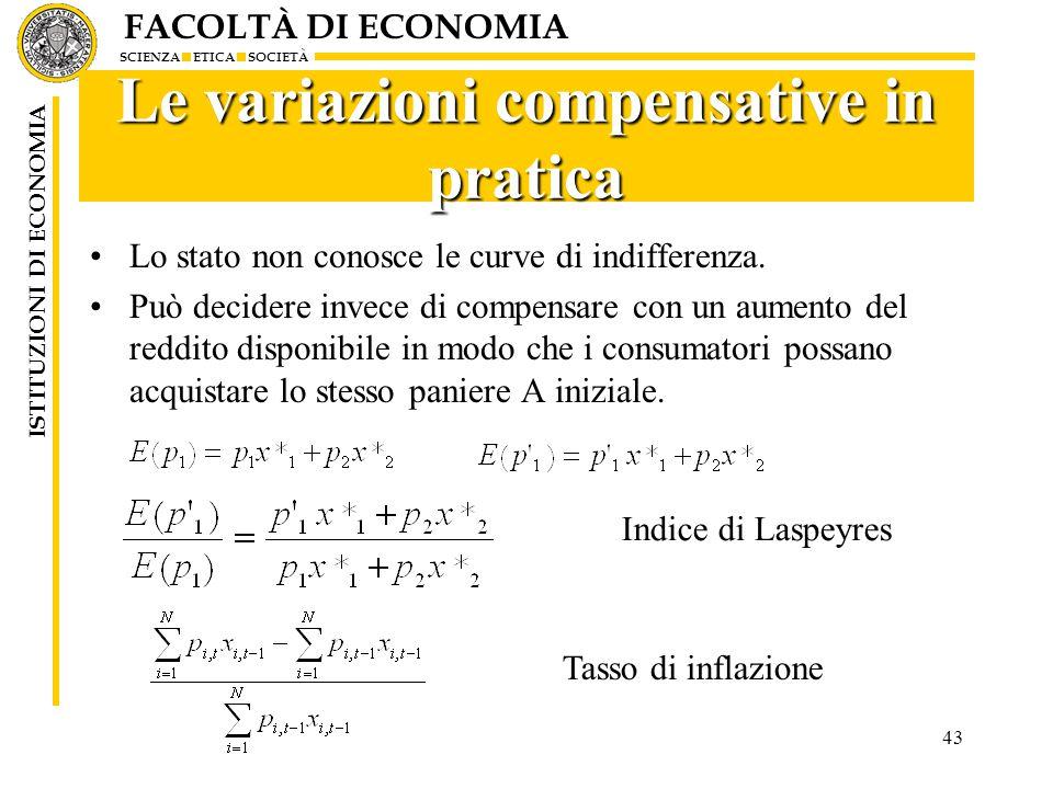 FACOLTÀ DI ECONOMIA SCIENZA ETICA SOCIETÀ ISTITUZIONI DI ECONOMIA Le variazioni compensative in pratica Lo stato non conosce le curve di indifferenza.