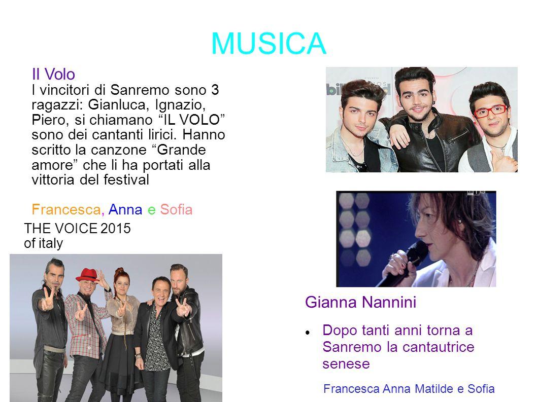 MUSICA Gianna Nannini Dopo tanti anni torna a Sanremo la cantautrice senese THE VOICE 2015 of italy Il Volo I vincitori di Sanremo sono 3 ragazzi: Gia