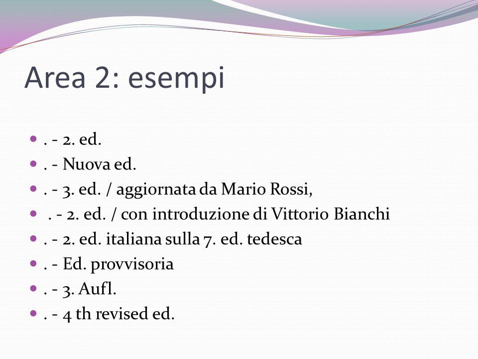 Area 2: esempi.- 2. ed.. - Nuova ed.. - 3. ed. / aggiornata da Mario Rossi,.