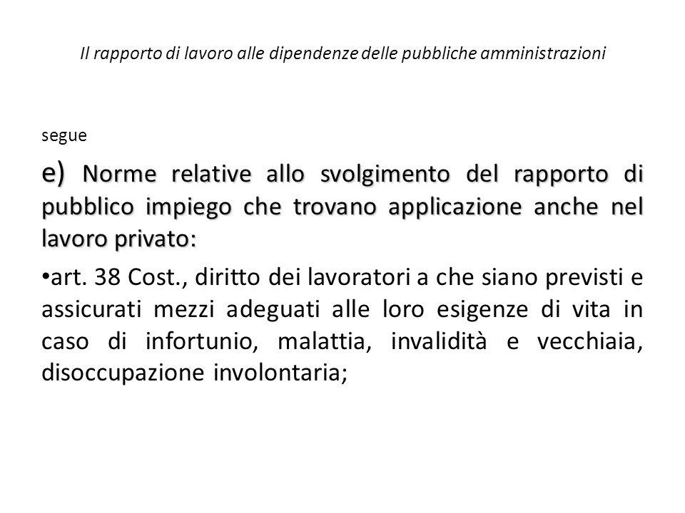 Il rapporto di lavoro alle dipendenze delle pubbliche amministrazioni segue e) Norme relative allo svolgimento del rapporto di pubblico impiego che tr
