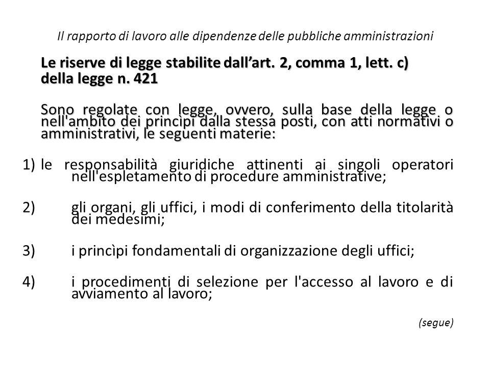 Il rapporto di lavoro alle dipendenze delle pubbliche amministrazioni Le riserve di legge stabilite dall'art. 2, comma 1, lett. c) della legge n. 421