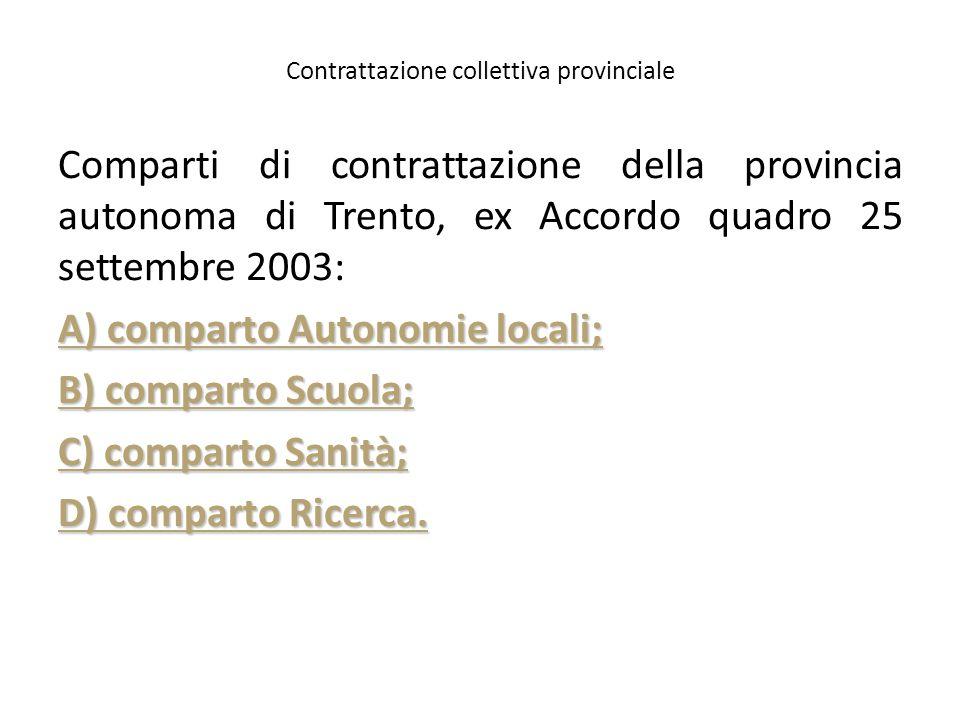 Contrattazione collettiva provinciale Comparti di contrattazione della provincia autonoma di Trento, ex Accordo quadro 25 settembre 2003: A) comparto