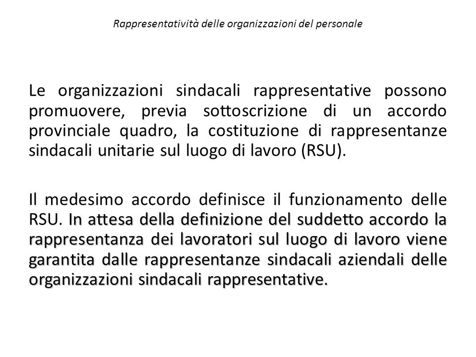 Rappresentatività delle organizzazioni del personale Le organizzazioni sindacali rappresentative possono promuovere, previa sottoscrizione di un accor