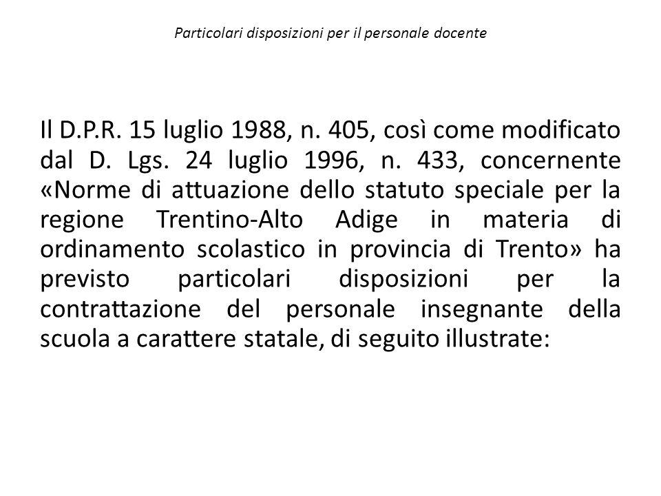 Particolari disposizioni per il personale docente Il D.P.R. 15 luglio 1988, n. 405, così come modificato dal D. Lgs. 24 luglio 1996, n. 433, concernen
