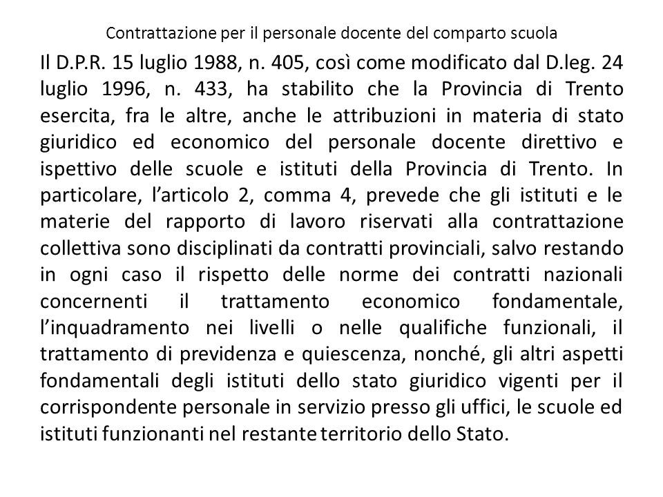 Contrattazione per il personale docente del comparto scuola Il D.P.R. 15 luglio 1988, n. 405, così come modificato dal D.leg. 24 luglio 1996, n. 433,