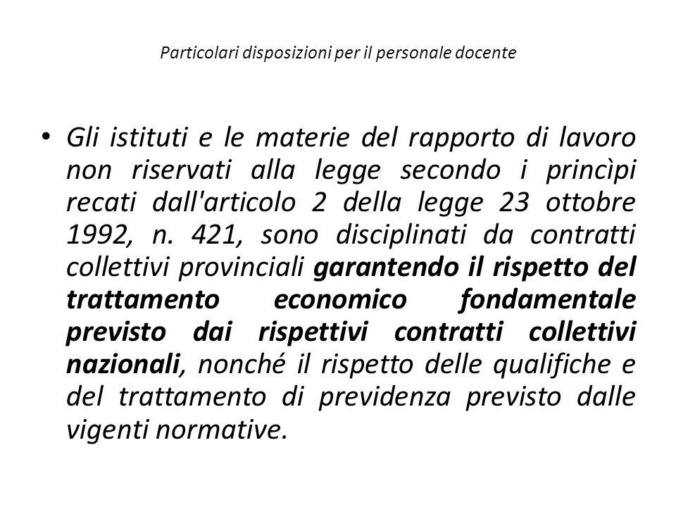 Particolari disposizioni per il personale docente Gli istituti e le materie del rapporto di lavoro non riservati alla legge secondo i princìpi recati