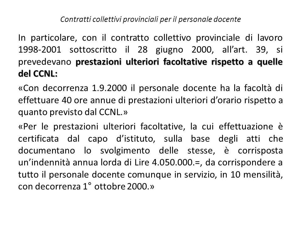 Contratti collettivi provinciali per il personale docente prestazioni ulteriori facoltative rispetto a quelle del CCNL: In particolare, con il contrat